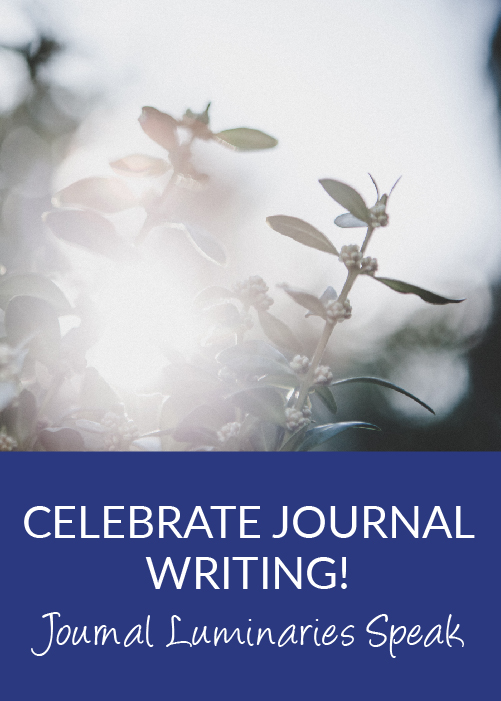 87341e2c84 Celebrate Journal Writing! Journal Luminaries Speak - a Journal ...